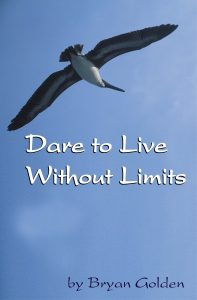 Dare to Live Without Limits by Bryan Golden
